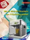 Mit da Vinci-3D-Druckern von XYZprinting spielen