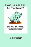 How Do You Eat An Elephant One Bite At A Time