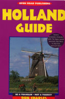 Holland Guide A Land Of Tulips Windmills Friendly Dutch