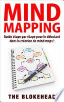 Mind Mapping :Guide étape par étape pour le débutant dans la création de mind maps !
