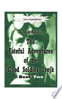 The Fateful Adventures Of The Good Soldier Svejk During The World War book