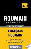 Vocabulaire Fran  ais Roumain pour l autoformation   5000 mots