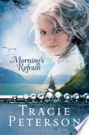 Morning S Refrain Song Of Alaska Book 2  book
