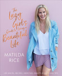 The Lazy Girl S Guide To Living A Beautiful Life