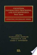 Cognition  Information Processing  and Psychophysics