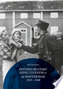 Finnish Military Effectiveness In The Winter War 1939 1940