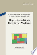 Hegels Ästhetik als Theorie der Moderne