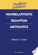 Problems and Solutions in Nonrelativistic Quantum Mechanics
