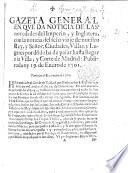 Gazeta general en que da noticia de las novedades del Imperio y Inglatera  sic   con la noticia del feliz viaje de nuestro Rey y Se  or  etc