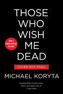 Those Who Wish Me Dead Book PDF