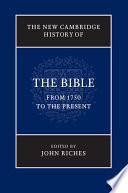 The New Cambridge History of the Bible  Volume 4  From 1750 to the Present