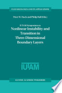 IUTAM Symposium on Nonlinear Instability and Transition in Three Dimensional Boundary Layers
