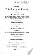Allgemeines Vieharzneibuch, oder, Unterricht wie der Landmann Pferde, Rindvieh, Schaafe, Schweine, Ziegen und Hunde aufziehen ...