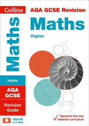 Collins GCSE Revision and Practice - New 2015 Curriculum - AQA GCSE Maths Higher Tier: Revision Guide