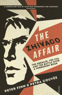 The Zhivago Affair : of freedom and rebellion in the...