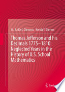 Thomas Jefferson and his Decimals 1775   1810  Neglected Years in the History of U S  School Mathematics