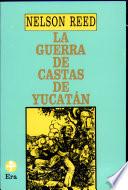 La guerra de castas de Yucat  n