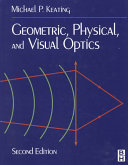 Geometric  Physical  and Visual Optics