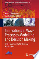 Innovations In Wave Processes Modelling And Decision Making