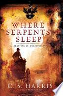 Where Serpents Sleep