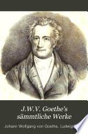 J.W.v. Goethe's sämmtliche werke