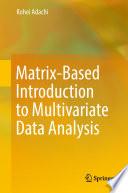 Matrix Based Introduction to Multivariate Data Analysis