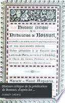 Histoire critique de la pr  dication de Bossuet  d apr  s les manuscrits autographes et des documents in  dits
