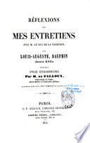 R  flexions sur mes entretiens avec M  le duc de La Vauguyon  par Louis Auguste  Dauphin  Louis XVI    pr  c  d  es d une introduction  par M  de Falloux
