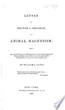Letter to     A  Brigham  on animal magnetism  being an account of a remarkable interview between the author and Miss L  Brackett  while in a state of somnambulism