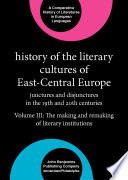 History of the Literary Cultures of East Central Europe