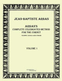 Arban   s Complete Celebrated Method for the Cornet