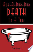 Rub A Dub Dub Death in a Tub