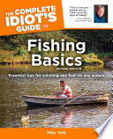 The Complete Idiot's Guide to Fishing Basics
