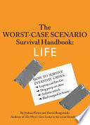 The Worst Case Scenario Survival Handbook  Life