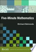 Five minute Mathematics