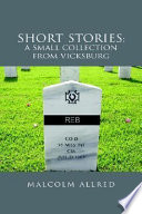 Short Stories A Small Collection from Vicksburg