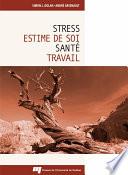 Stress  estime de soi  sant   et travail