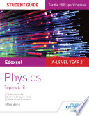 Edexcel A Level Year 2 Physics Student Guide  Topics 6 8