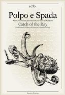 Polpo E Spada Catch Of The Day