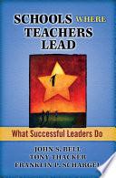 Schools Where Teachers Lead