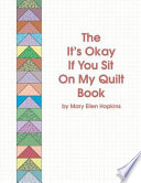 The It s Okay if You Sit on My Quilt Book