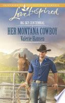 Her Montana Cowboy  Mills   Boon Love Inspired   Big Sky Centennial  Book 2