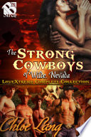 The Strong Cowboys Of Wilde Nevada Lovextreme Complete Collection Box Set  book