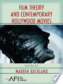 Film Theory And Contemporary Hollywood Movies : starring role in film studies today, as...