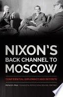 Nixon s Back Channel to Moscow
