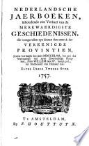 Nederlandsche jaerboeken, inhoudende een verhael van de merkwaerdigste geschiedenissen