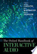 The Oxford Handbook Of Interactive Audio : active producer-consumers, and as video...