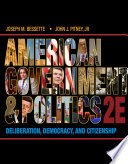 American Government and Politics  Deliberation  Democracy  and Citizenship   No Separate Policy Chapters