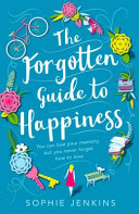 The Forgotten Guide To Happiness : lucy diamond. you can lose...