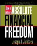 How To Achieve Absolute Financial Freedom
